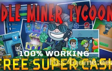 Idle Miner Tycoon Hack - Get Idle Miner Tycoon Super Cash For Free